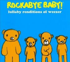 Audio CD: Rockabye Baby! Lullaby Renditions of Weezer, Rockabye Baby!. New Cond.