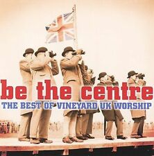 Be the Centre The Best of Vineyard UK Worship CD 2006 SEALED NEW CD Various