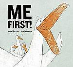 Me First! by Michaël Escoffier (2013, Picture Book)