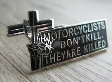 Motorcycle / Motorrad Pin / Pins: Motorcyclists don't kill, they are killed!