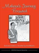 Makeen's Journey Forward by Barbara Vaille and Jennifer QuinnWilliams (2014,...