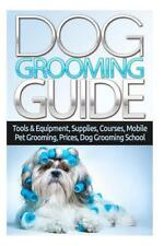 Dog Grooming Guide: Tools & Equipment, Dog Groomer Supplies, Dog Groomer Course
