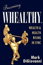BECOMING WHEALTHY - Wealth and Health Rising in Sync