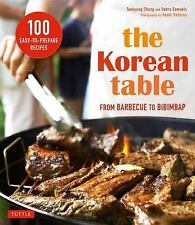 The Korean Table: From Barbecue to Bibimbap 100 Easy-To-Prepare Recipes, Samuels