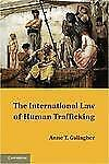 The International Law of Human Trafficking by Anne T. Gallagher Paperback Book