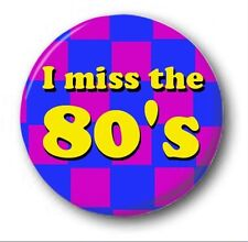 """I MISS THE 80's - 25mm 1"""" Button Badge - Novelty Cute Retro SMALL"""