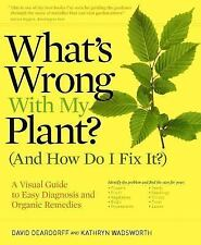 What's Wrong With My Plant? (And How Do I Fix It?): A Visual Guide to -ExLibrary
