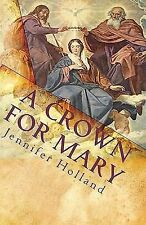 A Crown for Mary : An Interactive Guide to Praying a Scriptural Rosary for...