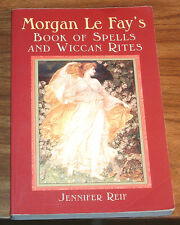 JENNIFER REIF Morgan Le Fay's Book Of Spells and Wiccan Rites MAGICK Wicca LEFAY