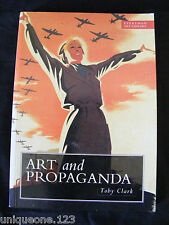 ART and PROPAGANDA IN THE TWENTIETH CENTURY by TOBY CLARK ~1st Edition 1997 ~ PB