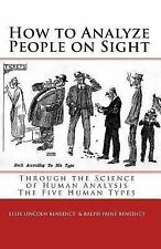 How to Analyze People on Sight: The Five Human Types : How to Analyze People on