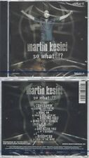 CD-NM-SEALED-MARTIN KESICI -2005- -- SO WHAT...?! EMKAY2