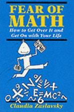 Fear Of Math: How to Get Over It and Get on With Your Life!, Zaslavsky, Claudia,
