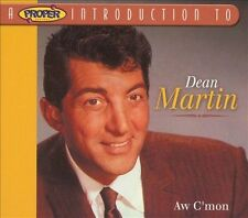 A Proper Introduction to Dean Martin: Aw C'mon by Dean Martin (CD, Sep-2004,...