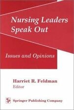 Nursing Leaders Speak Out : Issues and Opinions by Harriet R. Feldman (2001,...