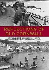 Reflections of Old Cornwall by Reg Watkiss (Hardback, 2005)