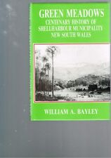 Green Meadows: Centenary History of Shellharbour Municipality William Bayley HB