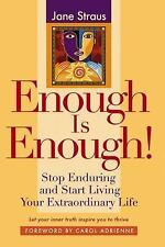 Jane Straus~ENOUGH IS ENOUGH!~SIGNED 1ST/DJ~NICE COPY