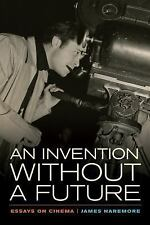 NEW - An Invention without a Future: Essays on Cinema by Naremore, James