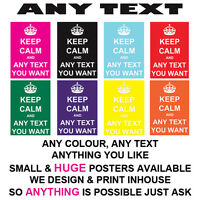 KEEP CALM POSTER LARGE PERSONALISED ANY TEXT COLOUR THEME  PROFESSIONAL PRINT