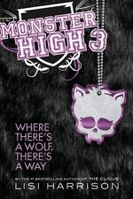 Where There's a Wolf, There's a Way Monster High, Book 3