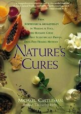 Nature's Cures : From Acupressure and Aromatherapy to Walking and Yoga--The U...