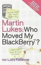 Martin Lukes: Who Moved My BlackBerry?, Lucy Kellaway