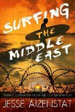 Surfing the Middle East: Deviant Journalism from the Lost Generation-ExLibrary