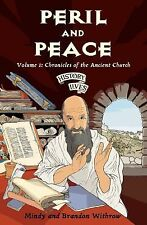 Peril and Peace: Chronicles of the Ancient Church (History Lives series) by Min