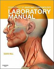 Essentials of Anatomy and Physiology Laboratory Manual by David J. Hill and Kev