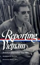 Reporting Vietnam : American Journalism, 1959-1975 by Library of America...