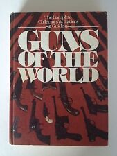 Guns of the World edited by Hans Tanner - Complete Collectors' & Traders' Guide