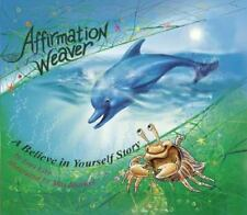 Affirmation Weaver: A Believe in Yourself Story, Designed to Help Children Boost
