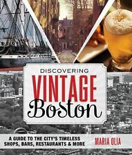 Discovering Vintage Boston: A Guide to the City's Timeless Shops, Bars, Restaura