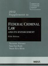 Federal Criminal Law and Its Enforcement, 5th, 2012 Supplement-ExLibrary