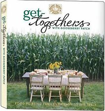 Get-Togethers with Gooseberry Patch Cookbook: Food to Bring Family & Friends to