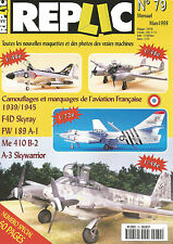 REPLIC N°79 CAMOUFLAGES AVIATION FRANCAISE / F4D SKYRAY / FW 189 A-1 / ME 410 B2