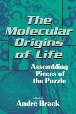 The Molecular Origins of Life : Assembling Pieces of the Puzzle (1998,...