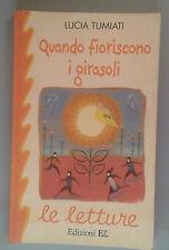 QUANDO FIORISCONO I GIRASOLI - Lucia Tumiati, - 2000 - El -M