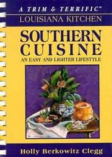 A Trim & Terrific Louisiana Kitchen: Southern Favorites Clegg, Holly Berkowitz