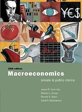 Macroeconomics : Private and Public Choice by James D. Gwartney, David...
