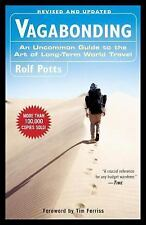 Vagabonding : An Uncommon Guide to the Art of Long-Term World Travel by Rolf...