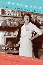 As Always, Julia: The Letters of Julia Child and Avis DeVoto  Hardcover