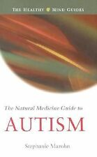 Excellent, The Natural Medicine Guide to Autism (The Healthy Mind Guides), Steph