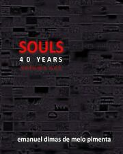 Souls 40 Years : Volume 1 by Emanuel Pimenta (2013, Paperback)