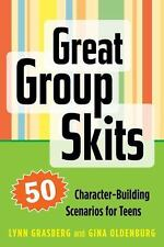 Great Group Skits : 50 Character-Building Scenarios for Teens by Lynn...