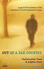 Out of a Far Country : A Gay Son's Journey to God - A Broken Mother's Search...