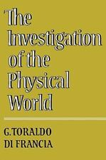 Investigation of the Physical World by G. Toraldo Di Francia (1981, Paperback)