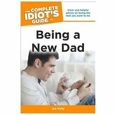 The Complete Idiot's Guide to Being a New Dad (Idiot's Guides)