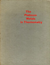 "KNIGHT & RHYS - ""THE PLATINUM METALS IN THERMOMETRY"" - ENGELHARD HARDBACK (1961)"